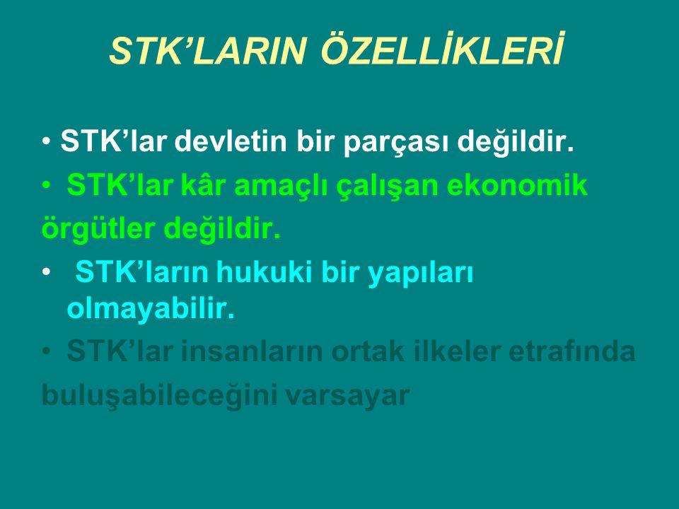 STK'LARIN ÖZELLİKLERİ