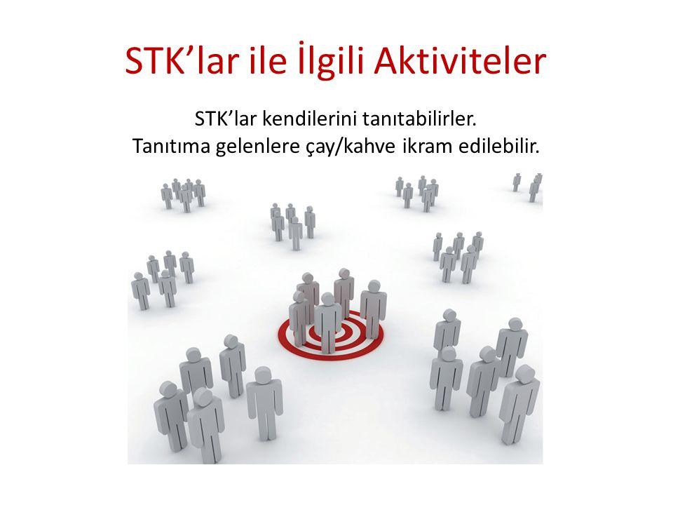 STK'lar ile İlgili Aktiviteler STK'lar kendilerini tanıtabilirler