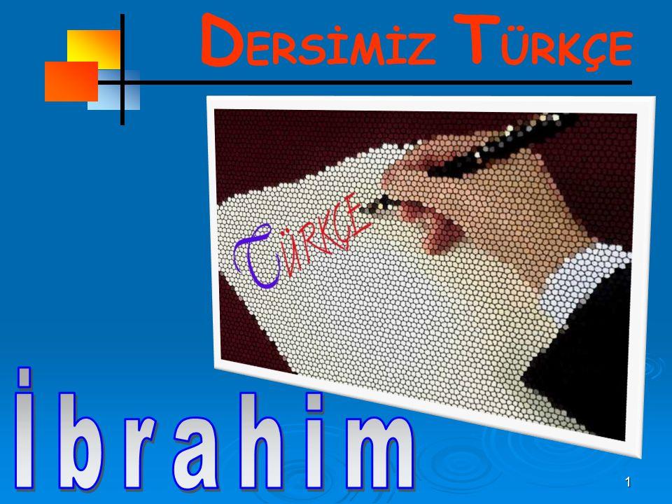DERSİMİZ TÜRKÇE İbrahim