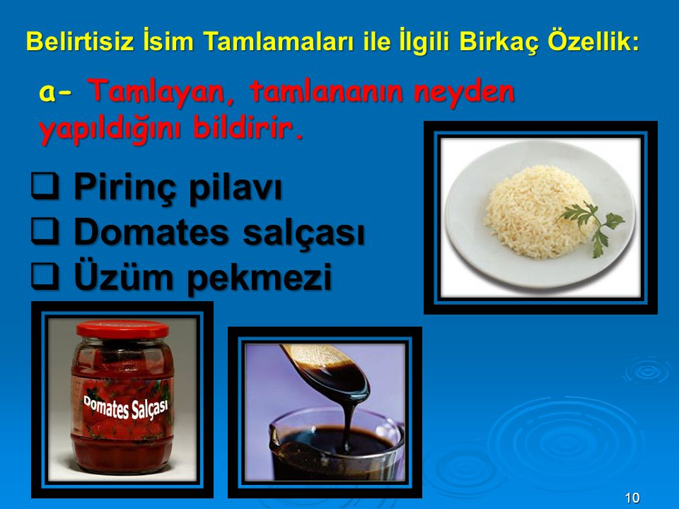 Pirinç pilavı Domates salçası Üzüm pekmezi