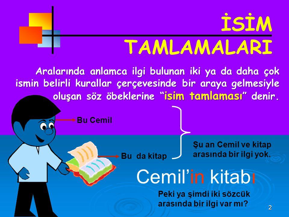 İSİM TAMLAMALARI Cemil'in kitabı