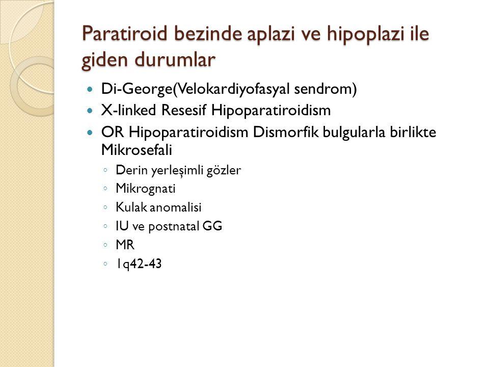 Paratiroid bezinde aplazi ve hipoplazi ile giden durumlar