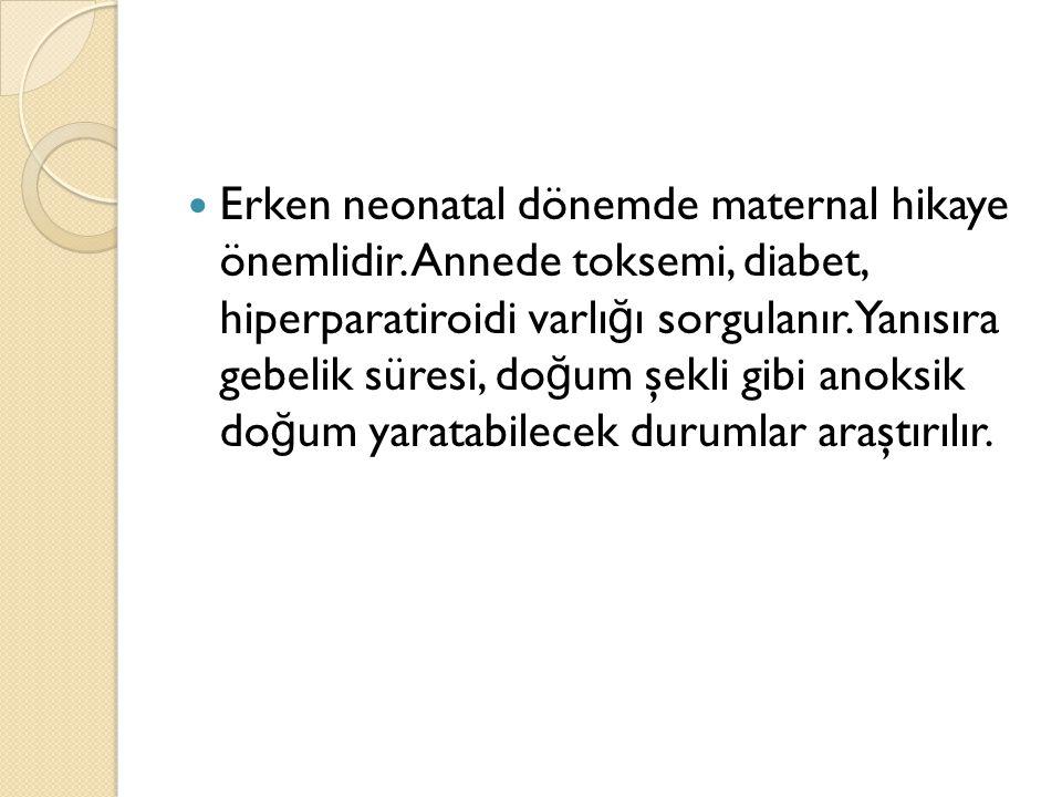 Erken neonatal dönemde maternal hikaye önemlidir