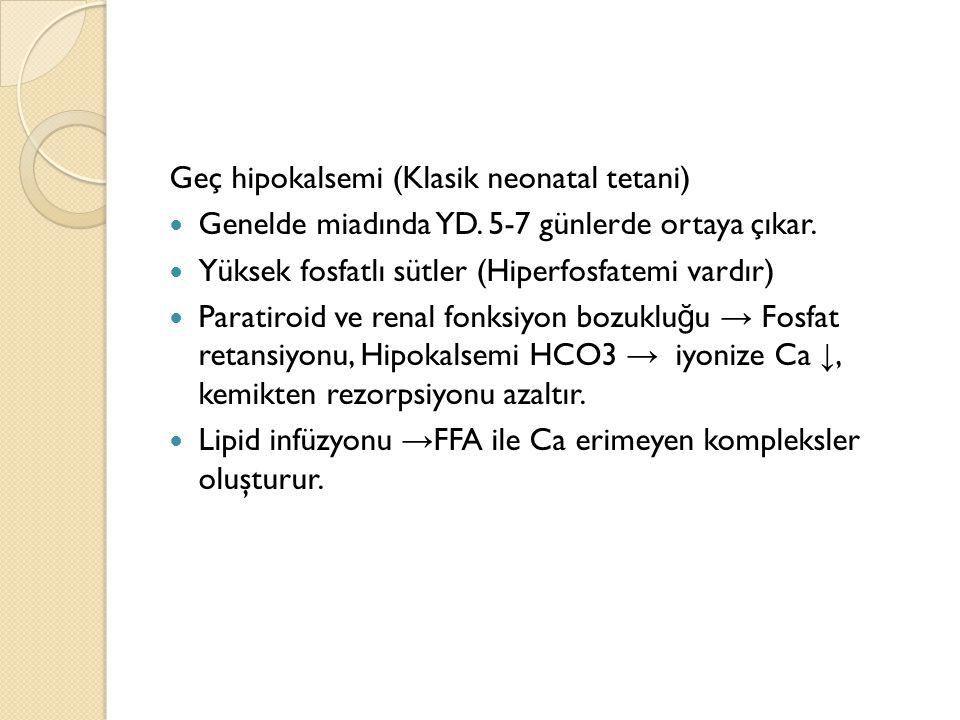 Geç hipokalsemi (Klasik neonatal tetani)