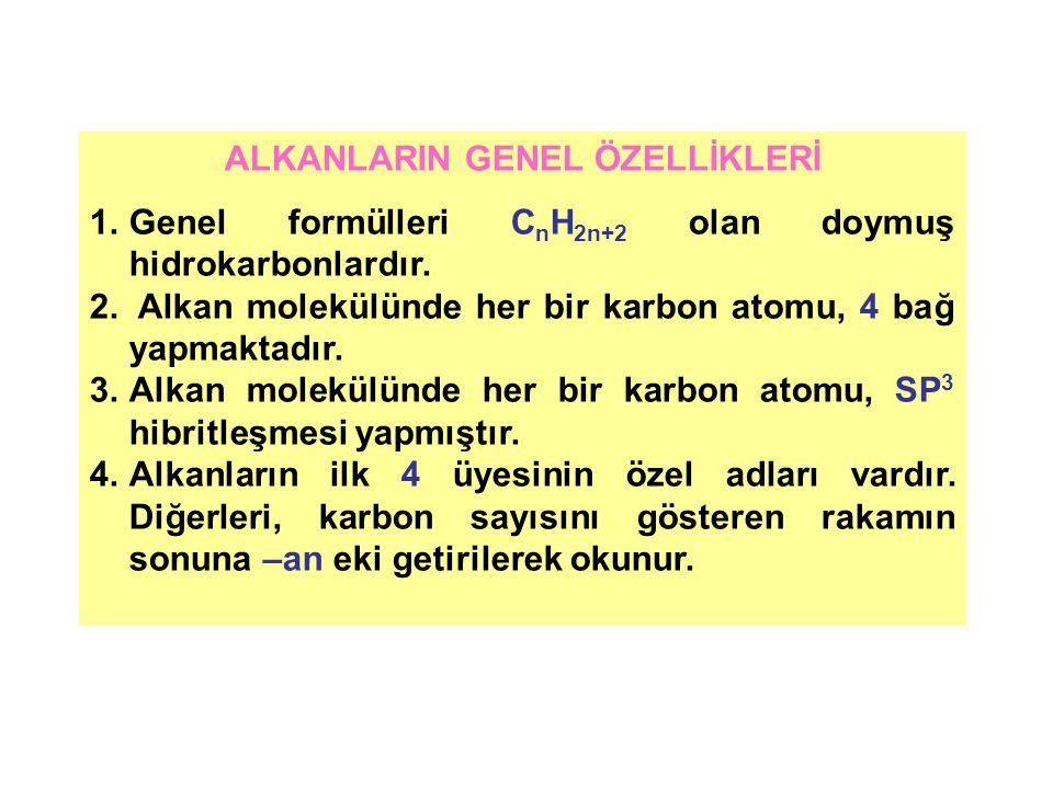 ALKANLARIN GENEL ÖZELLİKLERİ