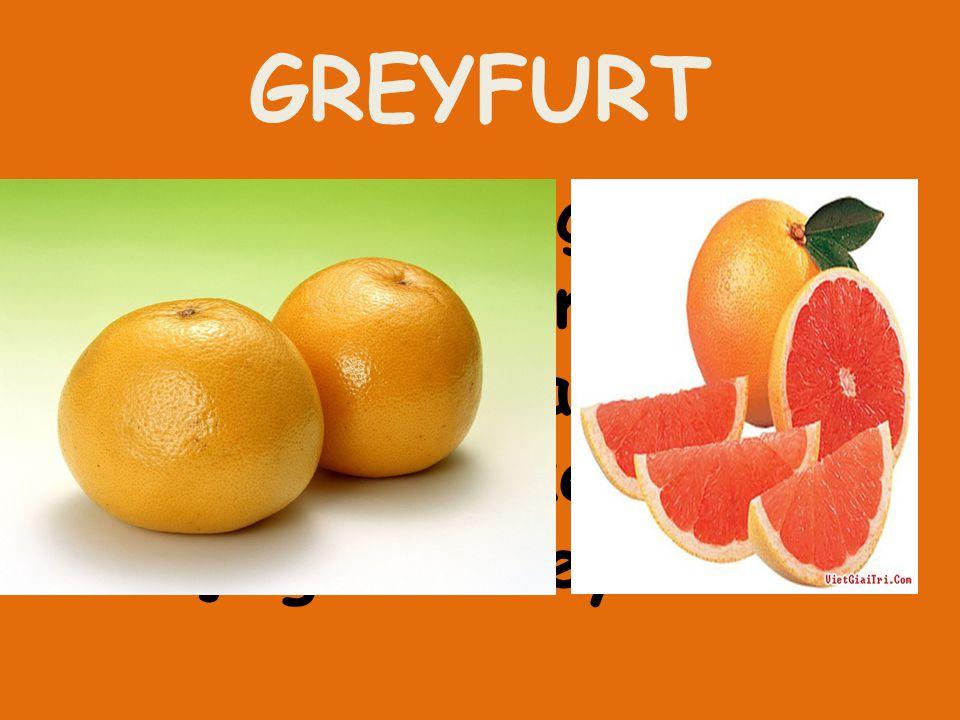 GREYFURT Yaz dışında üç mevsim boyunca acımsı tatlı ama çok şifalı suyunu sıkarak keyifle içtiğimiz meyvedir.