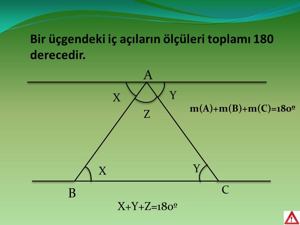 Bir üçgendeki iç açıların ölçüleri toplamı 180 derecedir.