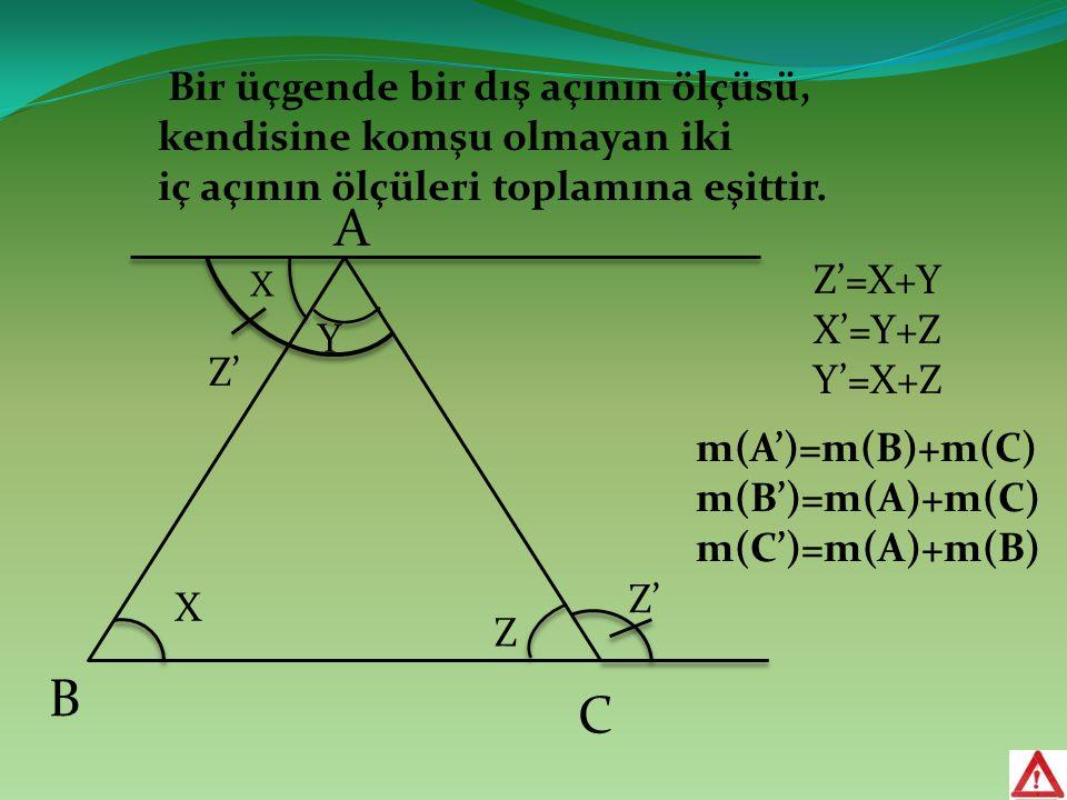 Bir üçgende bir dış açının ölçüsü, kendisine komşu olmayan iki iç açının ölçüleri toplamına eşittir.