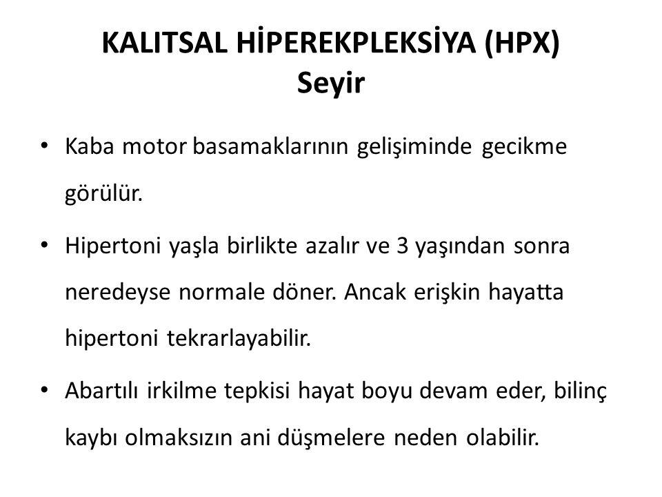 KALITSAL HİPEREKPLEKSİYA (HPX) Seyir