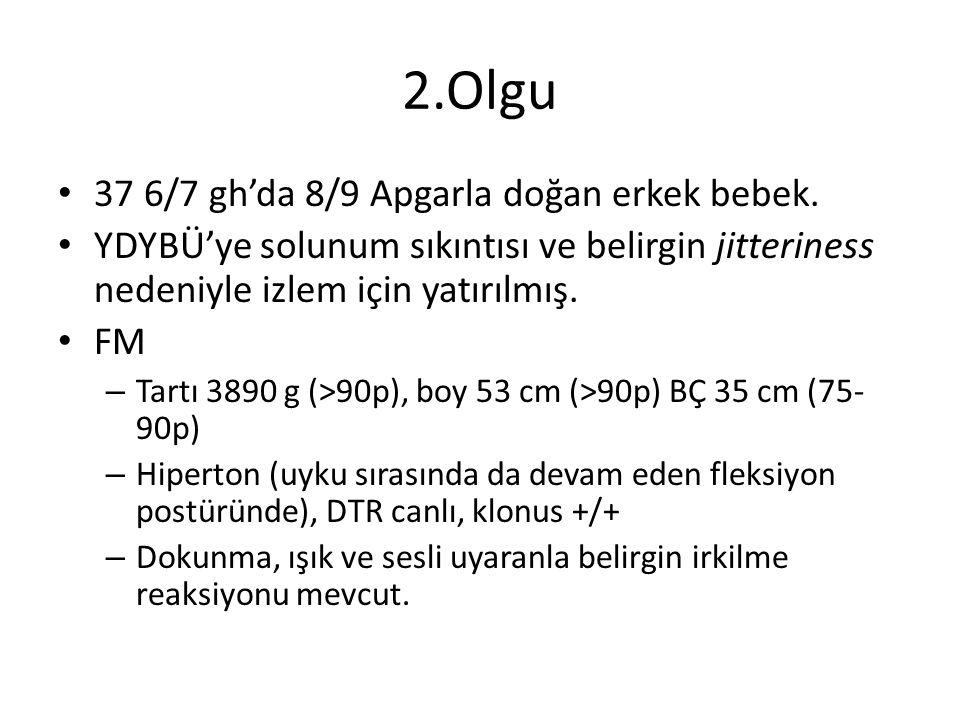 2.Olgu 37 6/7 gh'da 8/9 Apgarla doğan erkek bebek.
