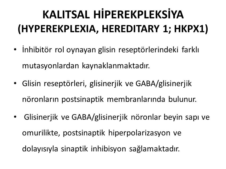 KALITSAL HİPEREKPLEKSİYA (HYPEREKPLEXIA, HEREDITARY 1; HKPX1)