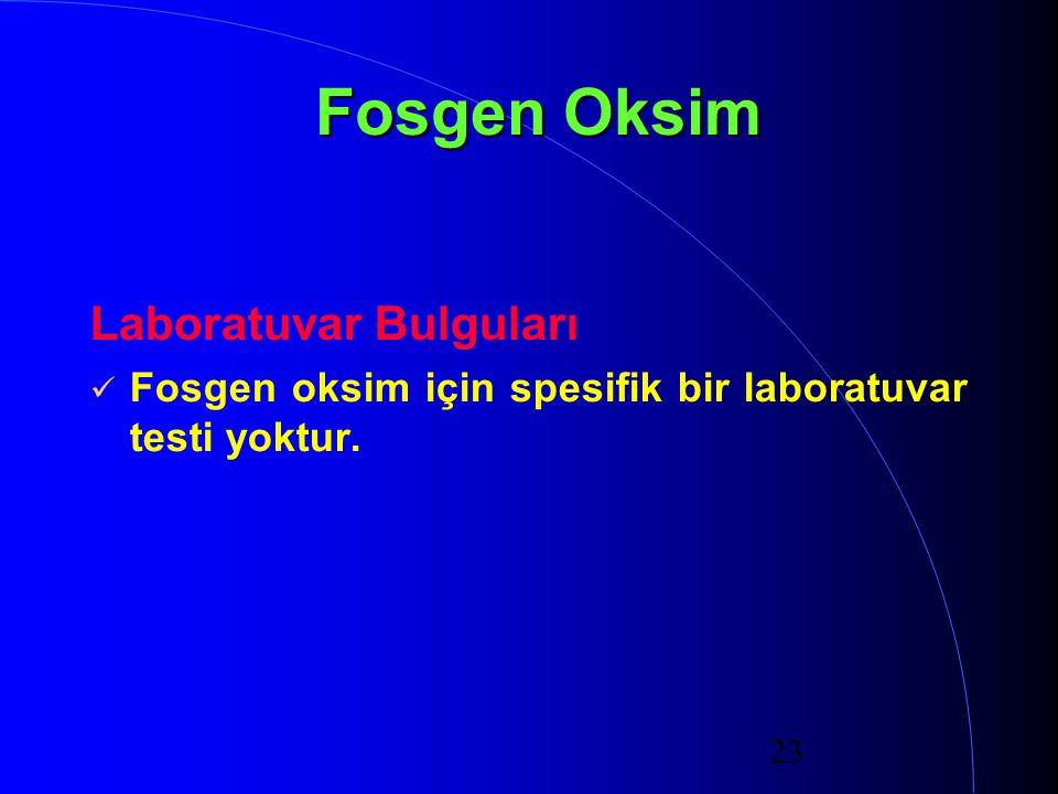 Fosgen Oksim Laboratuvar Bulguları