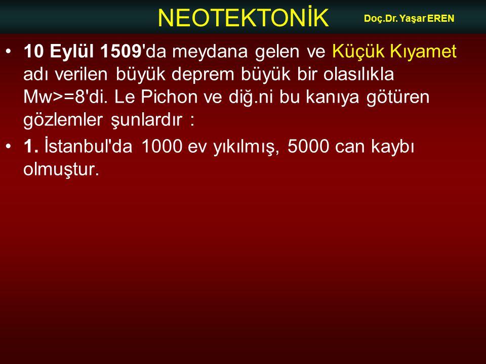 1. İstanbul da 1000 ev yıkılmış, 5000 can kaybı olmuştur.