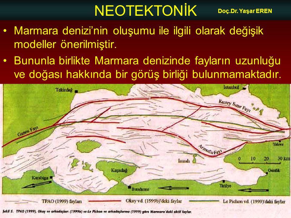 Doç.Dr. Yaşar EREN Marmara denizi'nin oluşumu ile ilgili olarak değişik modeller önerilmiştir.