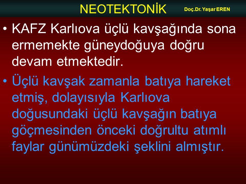 Doç.Dr. Yaşar EREN KAFZ Karlıova üçlü kavşağında sona ermemekte güneydoğuya doğru devam etmektedir.