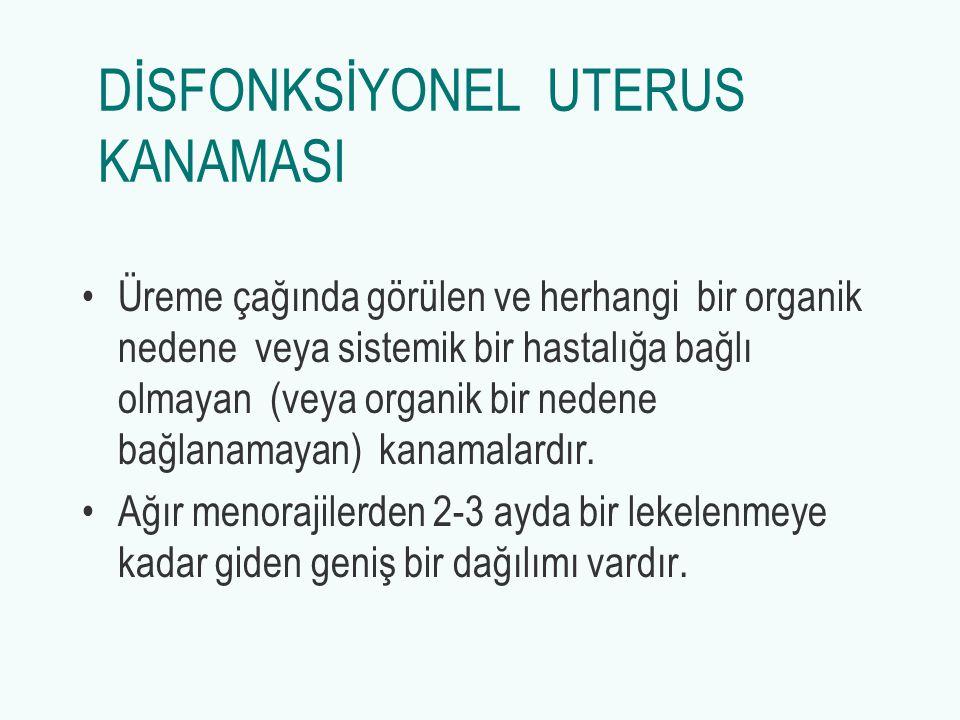 DİSFONKSİYONEL UTERUS KANAMASI