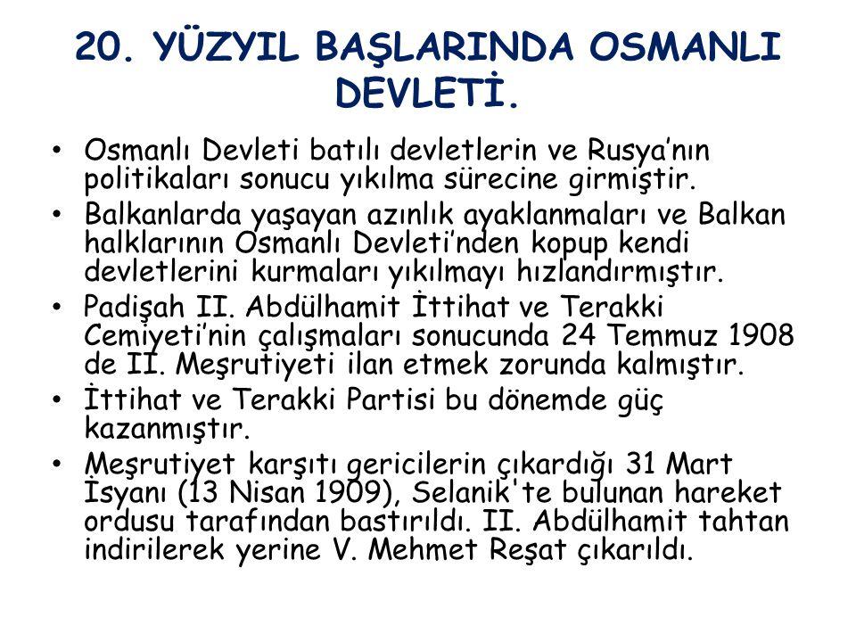 20. YÜZYIL BAŞLARINDA OSMANLI DEVLETİ.