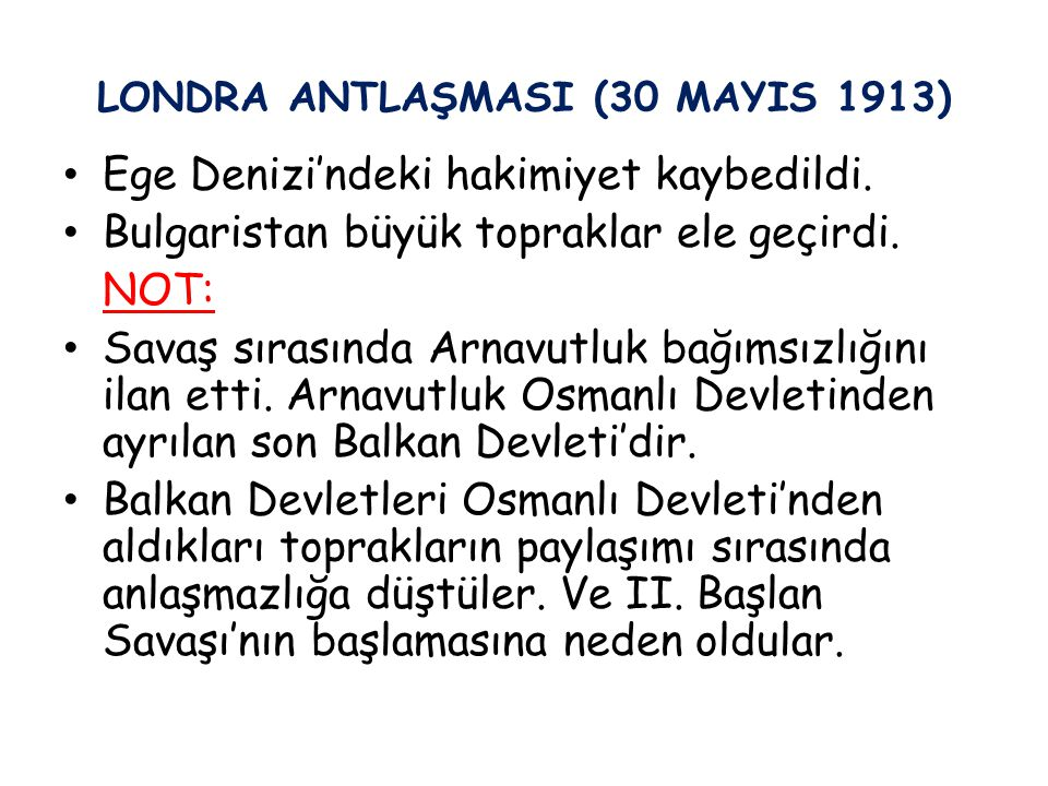 LONDRA ANTLAŞMASI (30 MAYIS 1913)