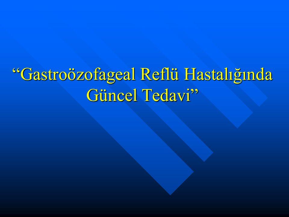Gastroözofageal Reflü Hastalığında Güncel Tedavi