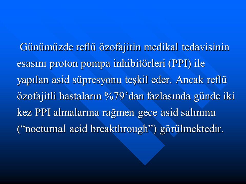 Günümüzde reflü özofajitin medikal tedavisinin esasını proton pompa inhibitörleri (PPI) ile yapılan asid süpresyonu teşkil eder.