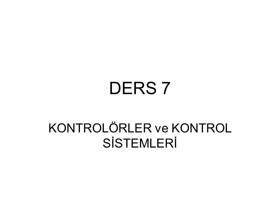 KONTROLÖRLER ve KONTROL SİSTEMLERİ