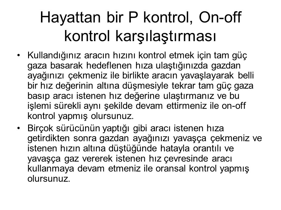 Hayattan bir P kontrol, On-off kontrol karşılaştırması