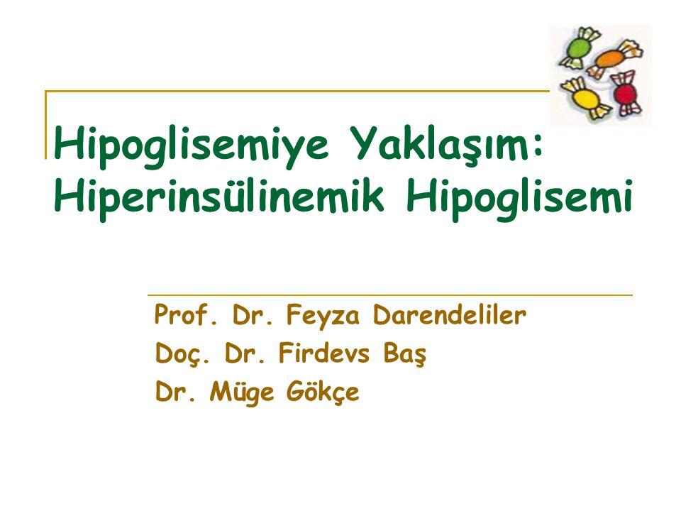 Hipoglisemiye Yaklaşım: Hiperinsülinemik Hipoglisemi