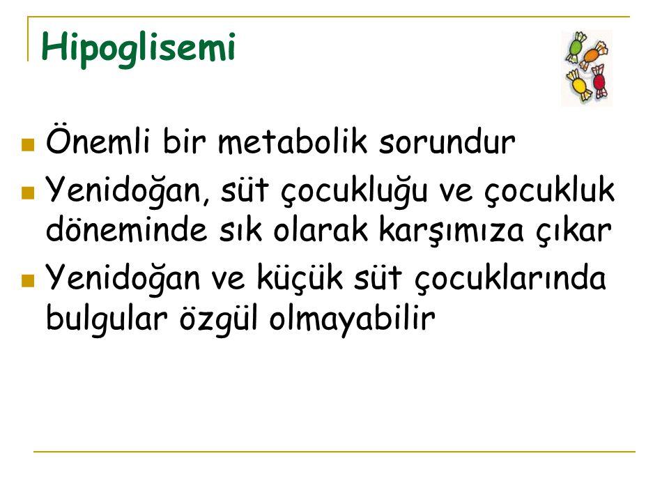 Hipoglisemi Önemli bir metabolik sorundur