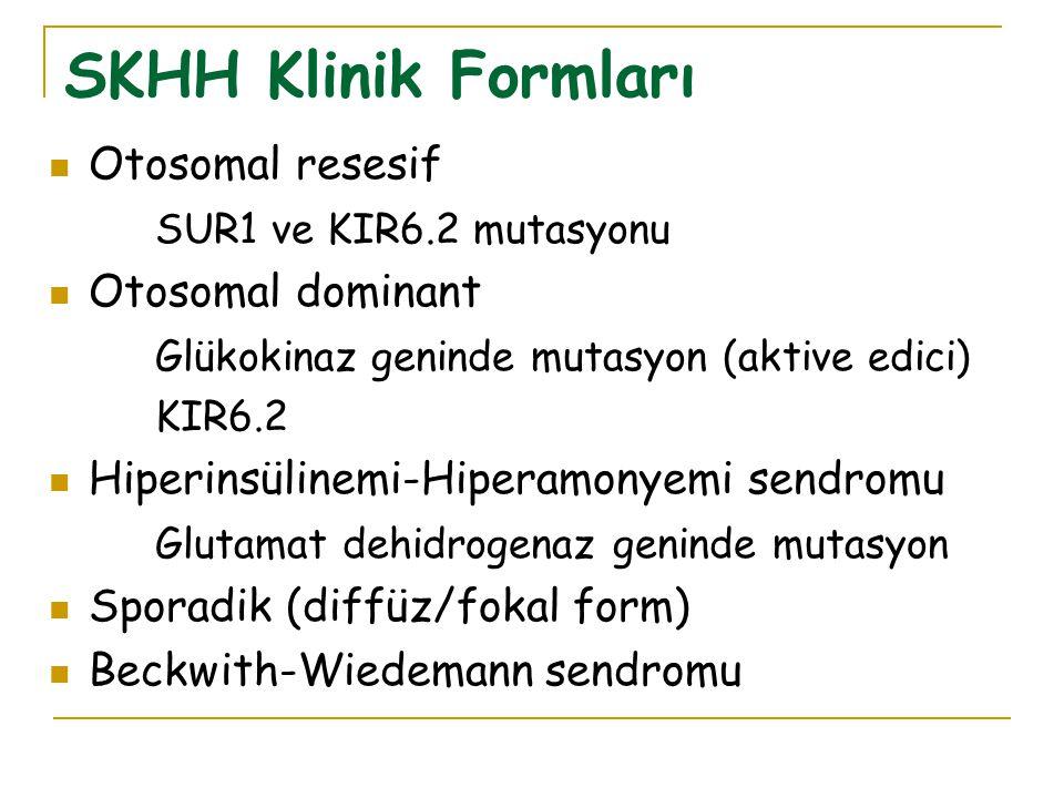 SKHH Klinik Formları Otosomal resesif SUR1 ve KIR6.2 mutasyonu