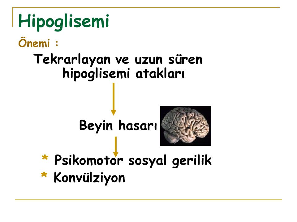 Hipoglisemi Tekrarlayan ve uzun süren hipoglisemi atakları