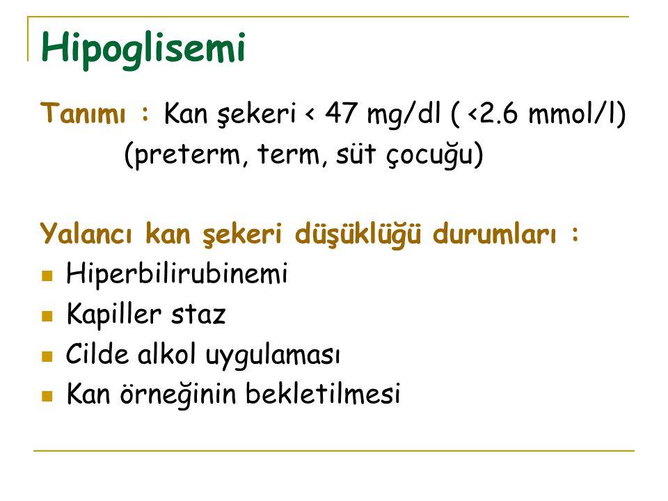 Hipoglisemi Tanımı : Kan şekeri < 47 mg/dl ( <2.6 mmol/l)