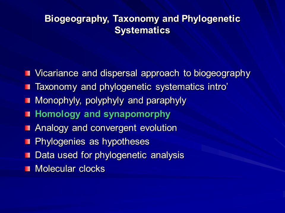 Biogeography, Taxonomy and Phylogenetic Systematics