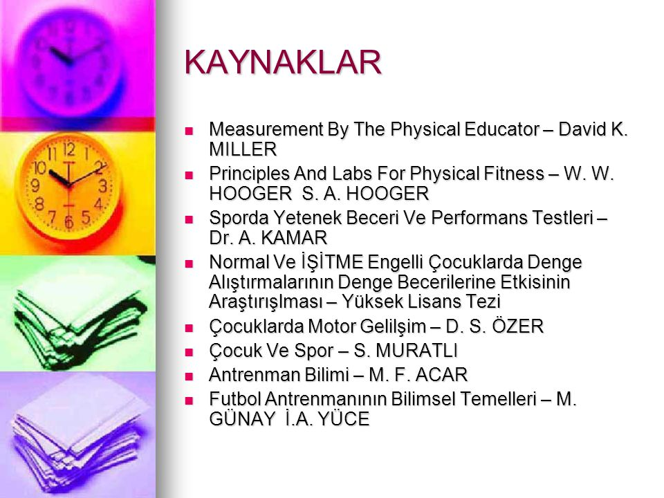 KAYNAKLAR Measurement By The Physical Educator – David K. MILLER