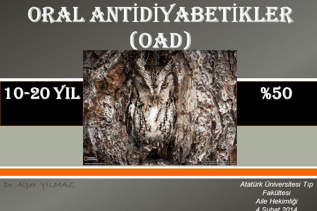 ORAL ANTİDİYABETİKLER (OAD)