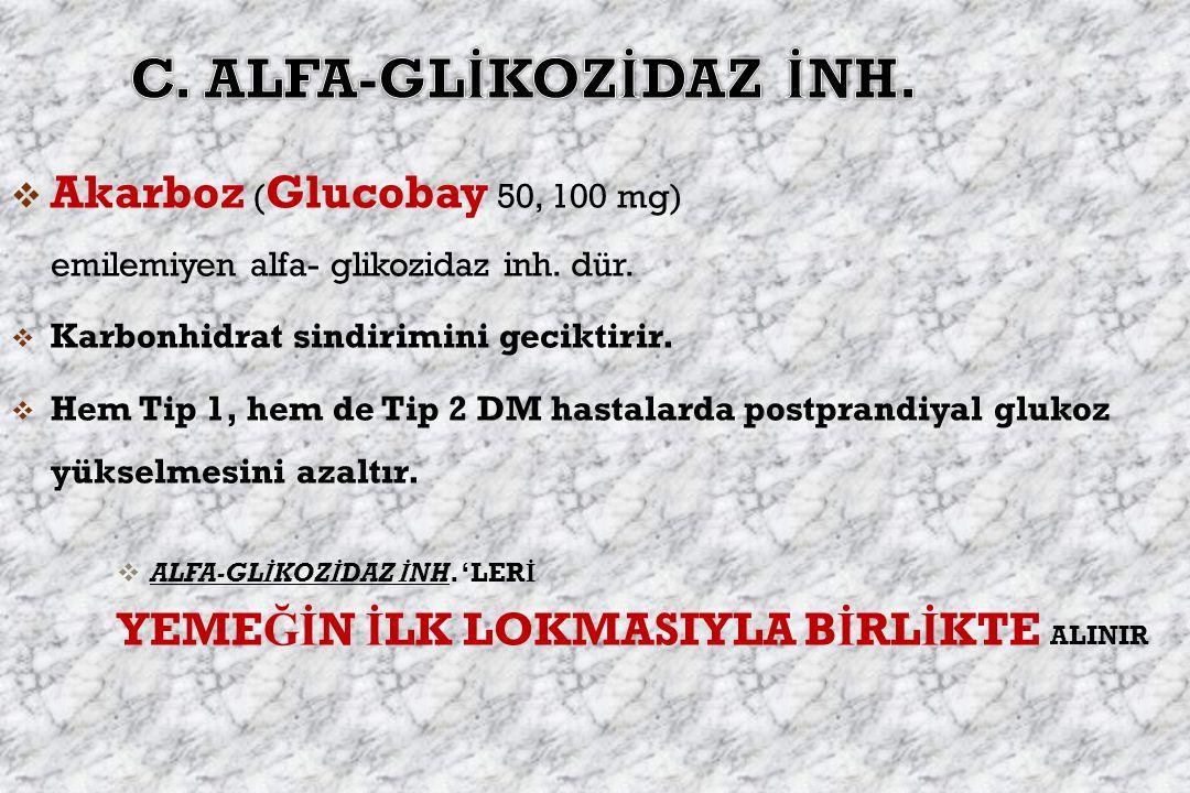 C. ALFA-GLİKOZİDAZ İNH.