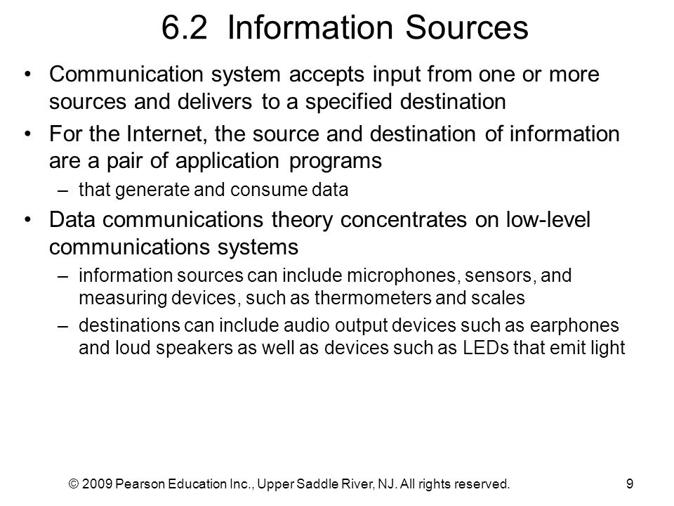 6.2 Information Sources Communication system accepts input from one or more sources and delivers to a specified destination.