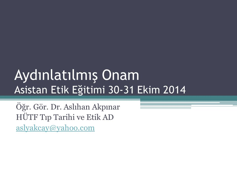 Aydınlatılmış Onam Asistan Etik Eğitimi 30-31 Ekim 2014