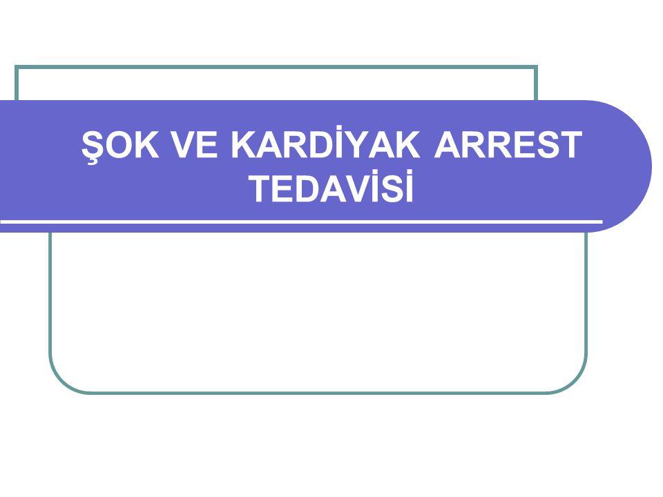 ŞOK VE KARDİYAK ARREST TEDAVİSİ