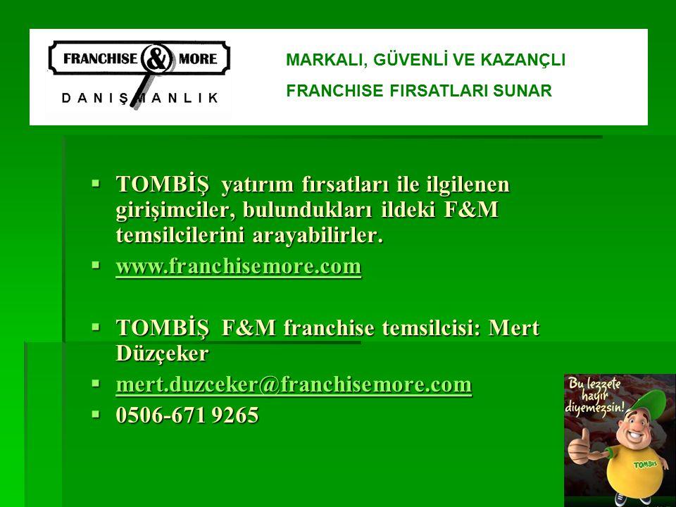 TOMBİŞ F&M franchise temsilcisi: Mert Düzçeker