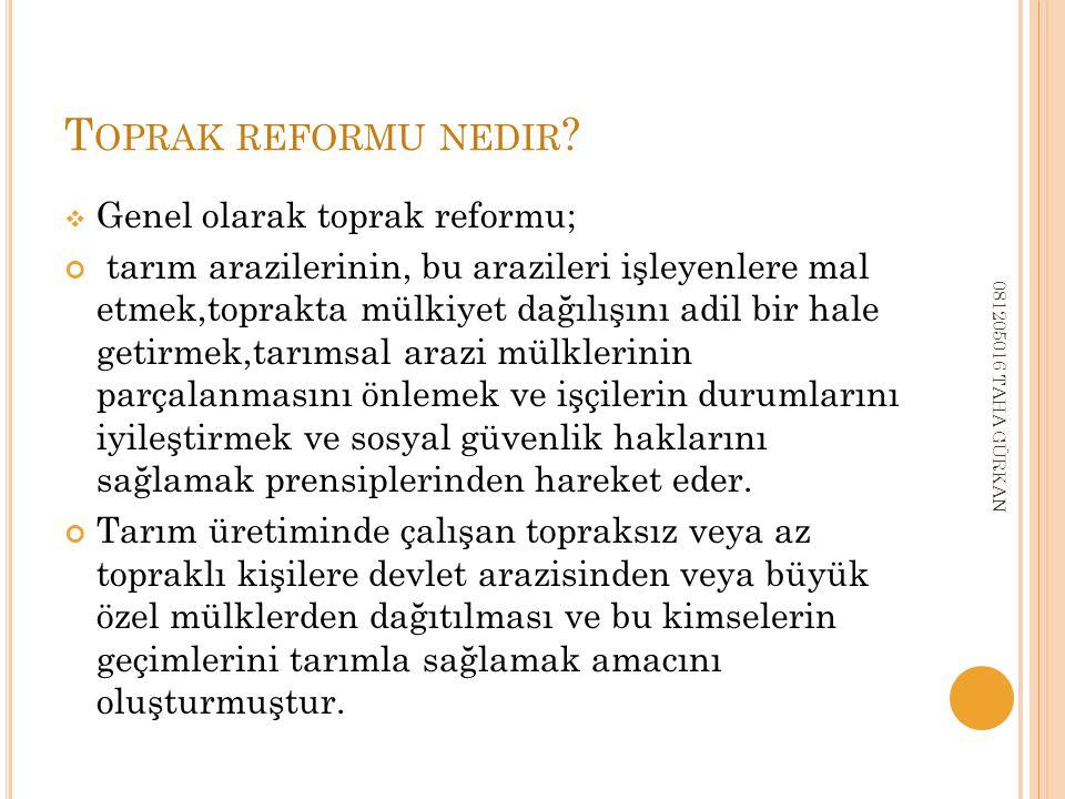 Toprak reformu nedir Genel olarak toprak reformu;