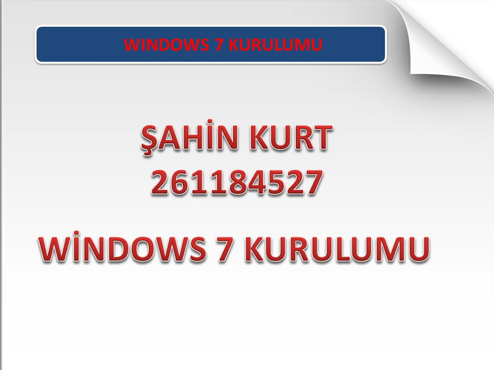 ŞAHİN KURT 261184527 WİNDOWS 7 KURULUMU