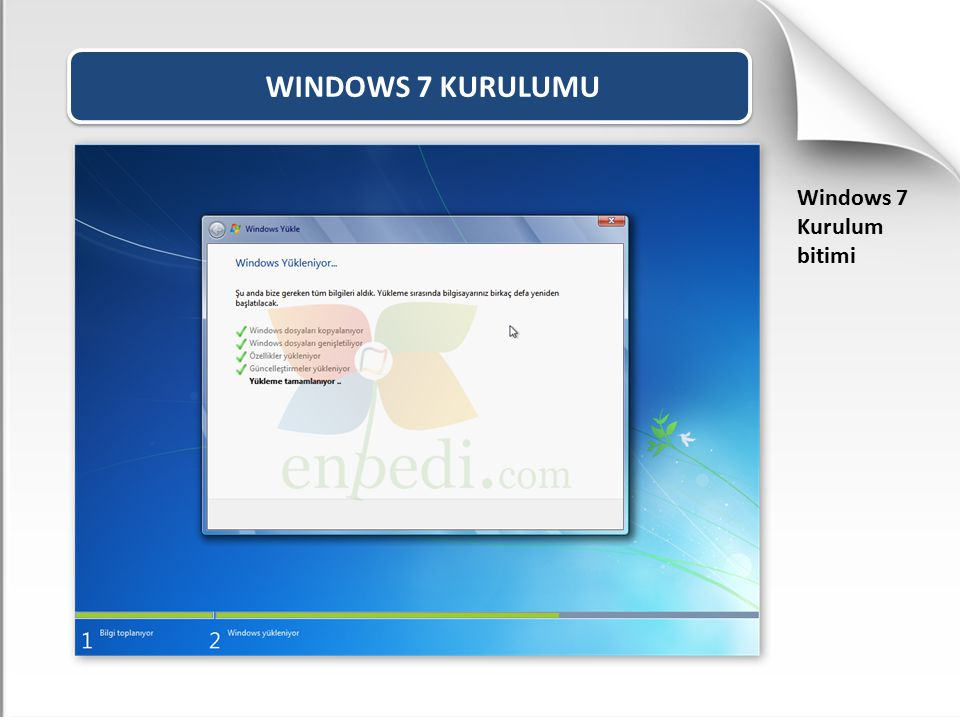 WINDOWS 7 KURULUMU Windows 7 Kurulum bitimi