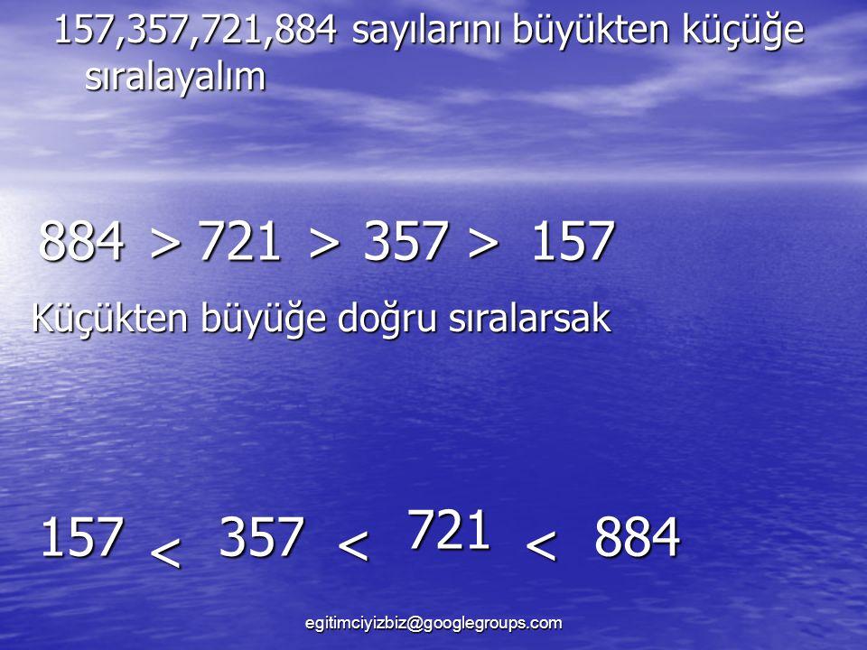 884 > 721 > 357 > 157 721 157 357 884 < < <