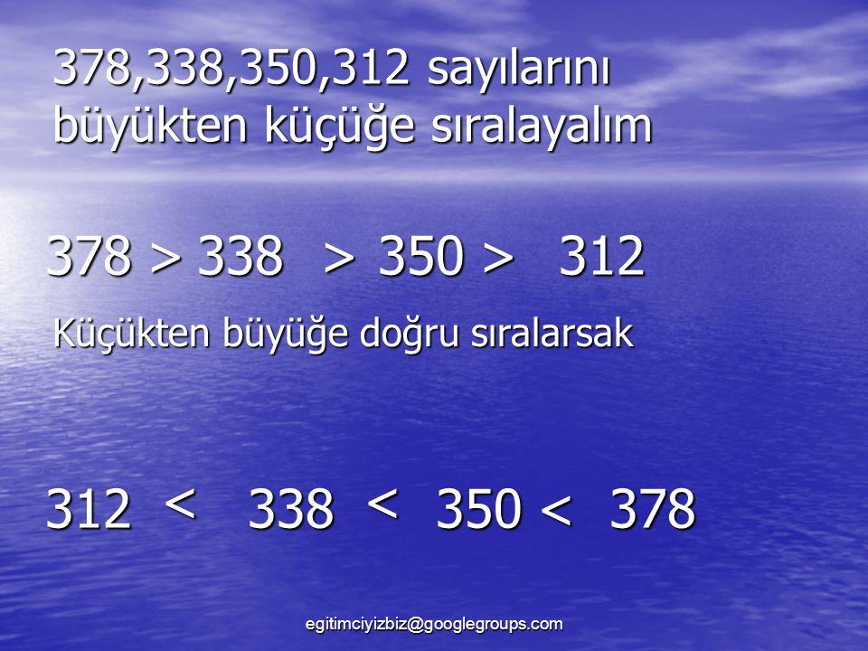 378,338,350,312 sayılarını büyükten küçüğe sıralayalım