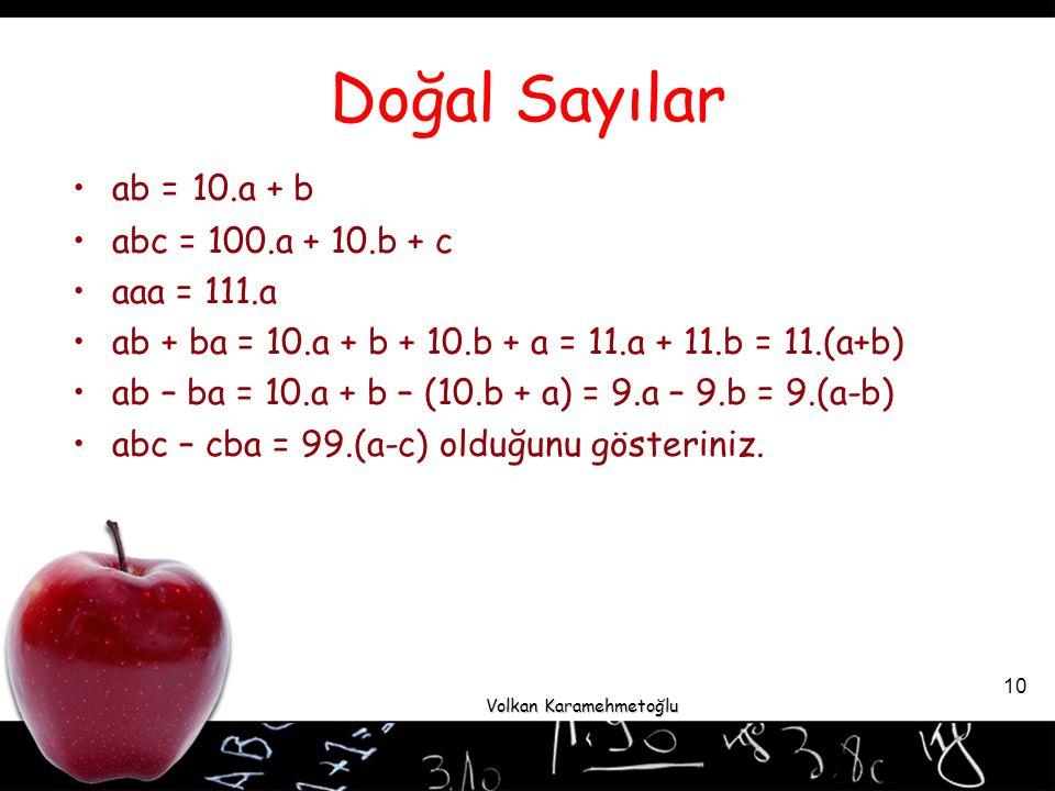 Doğal Sayılar ab = 10.a + b abc = 100.a + 10.b + c aaa = 111.a