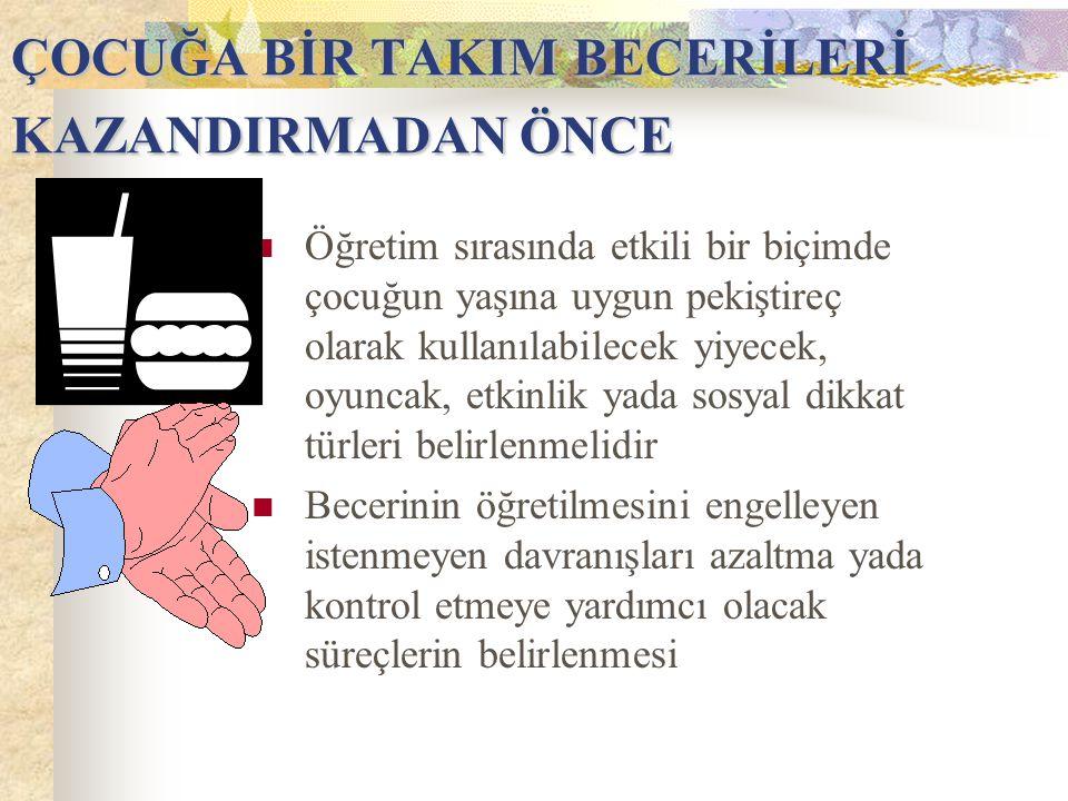 ÇOCUĞA BİR TAKIM BECERİLERİ KAZANDIRMADAN ÖNCE
