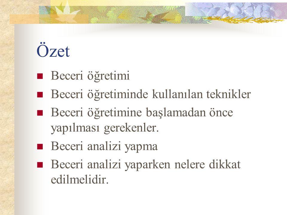 Özet Beceri öğretimi Beceri öğretiminde kullanılan teknikler