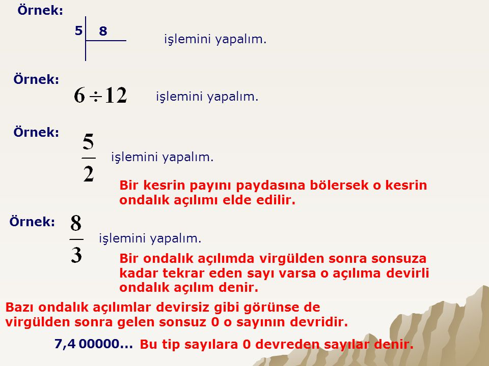 Örnek: 5. 8. işlemini yapalım. Örnek: işlemini yapalım. Örnek: işlemini yapalım.
