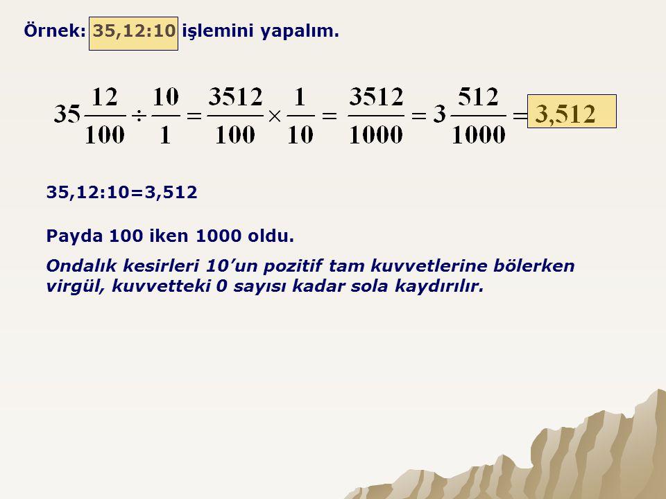 Örnek: 35,12:10 işlemini yapalım.