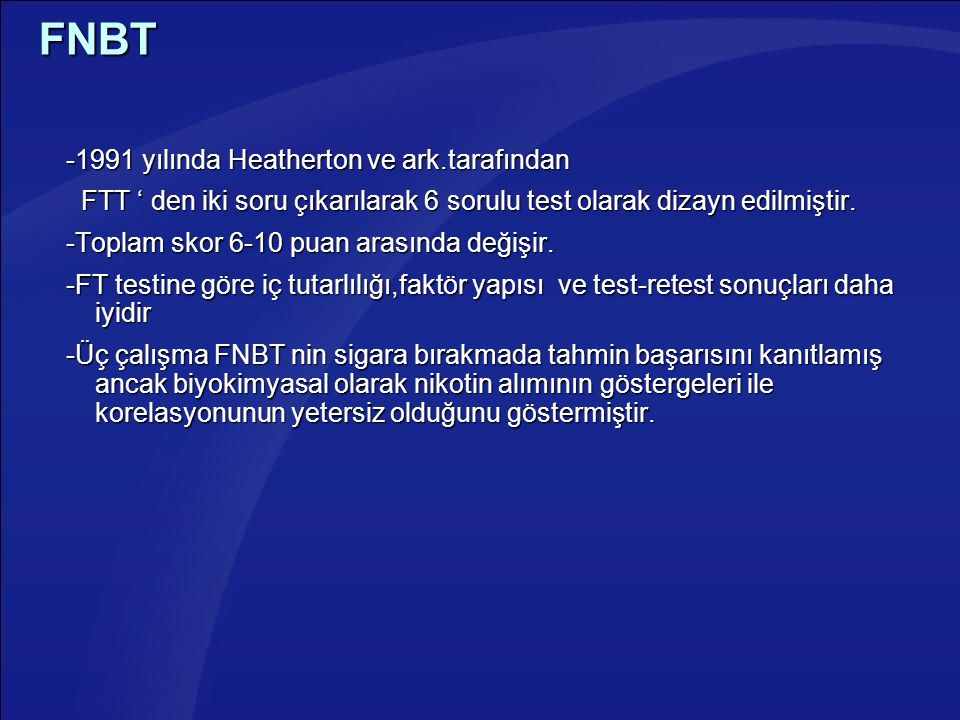 FNBT -1991 yılında Heatherton ve ark.tarafından